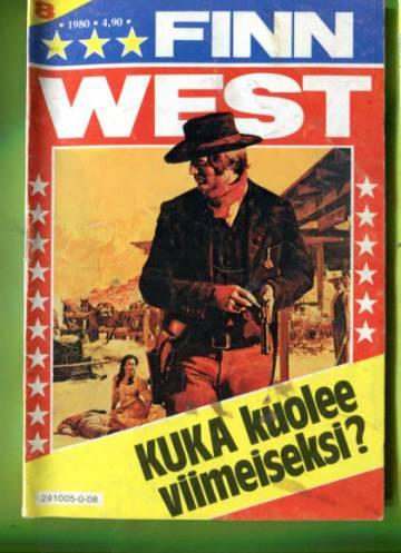 Finn West 8/80 - Kuka kuolee viimeiseksi?