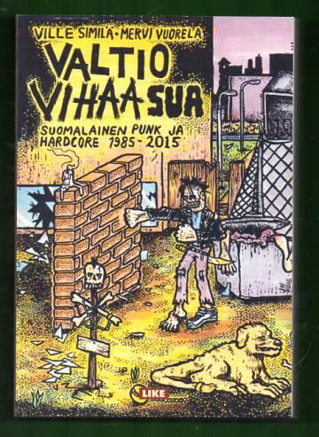 Valtio vihaa sua - Suomalainen punk ja hardcore 1985-2015