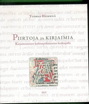 Piirtoja ja kirjaimia - Kirjoittamisen kulttuurihistoriaa keskiajalla