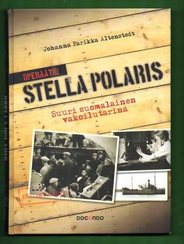 Operaatio Stella Polaris - Suuri suomalainen vakoilutarina