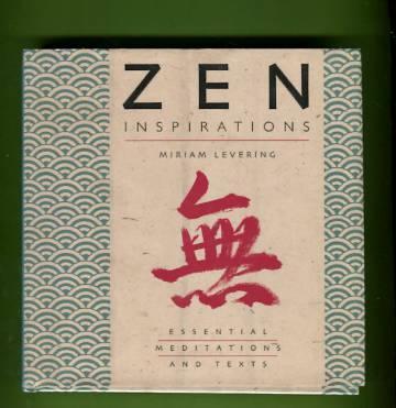 Zen Inspirations - Essential Meditations and Texts