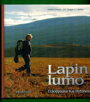 Lapin lumo - Eräoppaana Kai Hyttinen