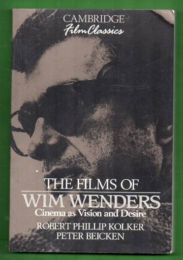 The Films of Wim Wenders - Cinema as Vision and Desire