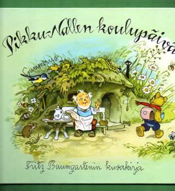 Pikku-Nallen koulupäivä - Fritz Baumgartenin kuvakirja