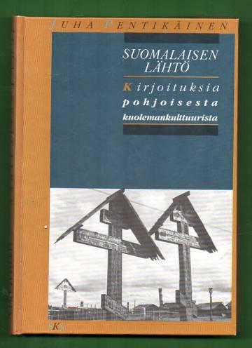 Suomalaisen lähtö - Kirjoituksia pohjoisesta kuolemankulttuurista