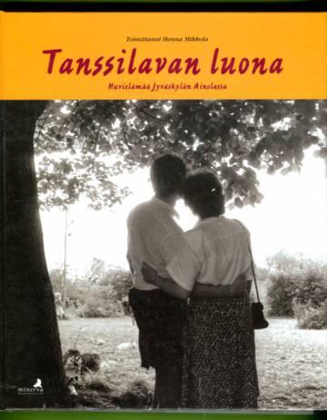 Tanssilavan luona - Huvielämää Jyväskylän Ainolassa