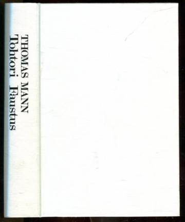 Tohtori Faustus - Saksalaisen säveltäjän Adrian Leverkühnin elämä erään hänen ystävänsä kertomana