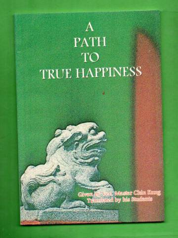 A Path to True Happiness
