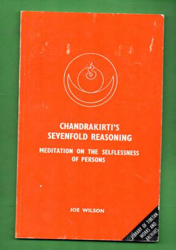 Chandrakirti's Sevenfold Reasoning - Meditation on the Selflessness of Persons
