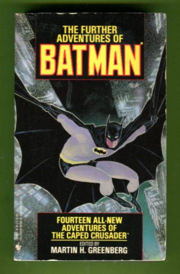 The Further Adventures of Batman - Fourteen All-New Adventures of the Caped Crusader