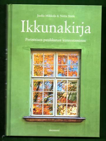 Ikkunakirja - Perinteisen puuikkunan kunnostaminen