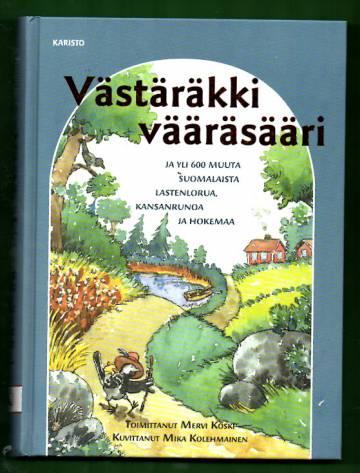 Västäräkki vääräsääri ja yli 600 muuta suomalaista lastenlorua, kansanrunoa ja hokemaa