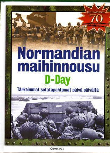 Normandian maihinnousu - D-Day: Tärkeimmät sotatahtumat päivä päivältä