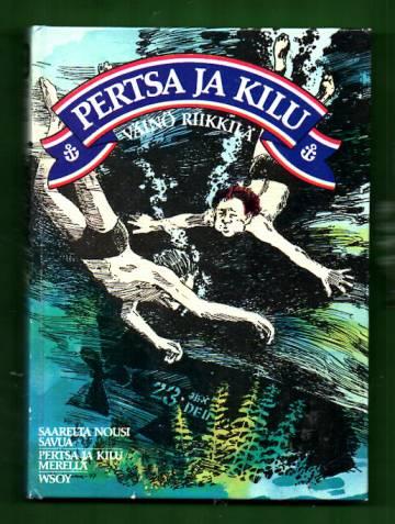 Pertsa ja Kilu 2 - Saarelta nousi savua & Pertsa ja Kilu merellä