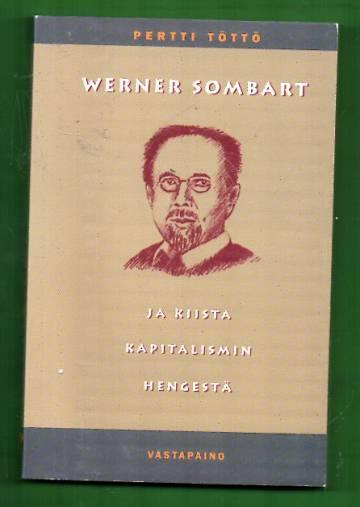Werner Sombart ja kiista kapitalismin hengestä