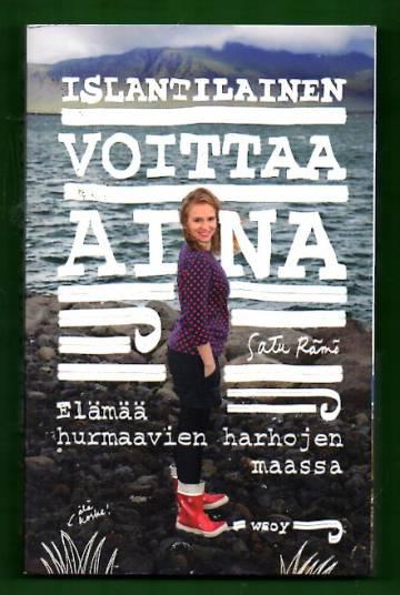 Islantilainen voittaa aina - Elämää hurmaavien harhojen maassa