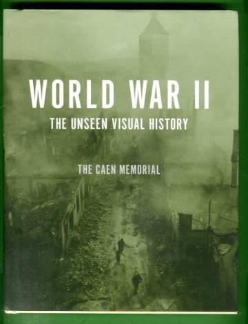 World War II - The Unseen Visual History