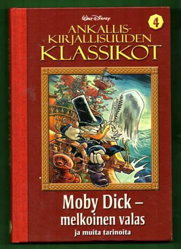 Ankalliskirjallisuuden klassikot 4 - Moby Dick -melkoinen valas ja muita tarinoita