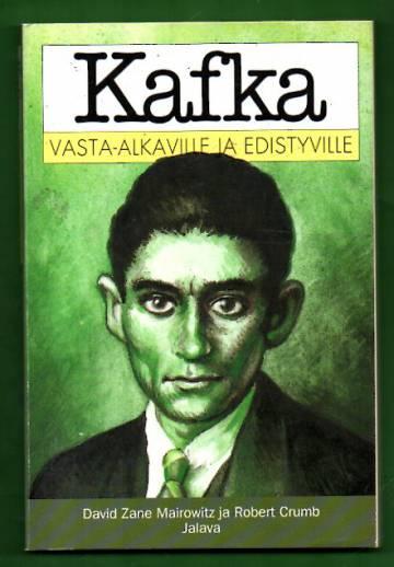 Kafka vasta-alkaville ja edistyville