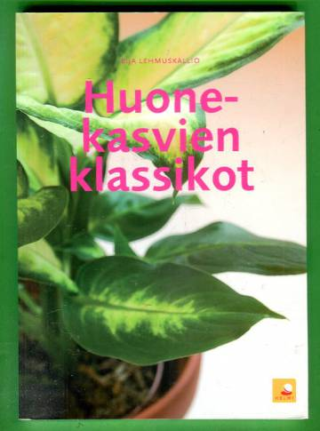 Huonekasvien klassikot -Selkeät hoito-ohjeet 50 suosituimmalle kasville