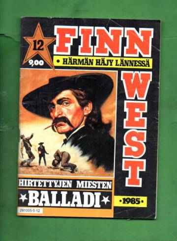 Finn West 12/85 - Hirtettyjen miesten balladi
