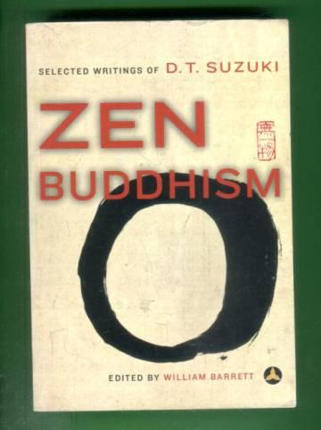 Zen Buddhism - Selected Writings of D.T.Suzuki