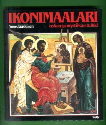Ikonimaalari - Uskon ja mystiikan tulkki