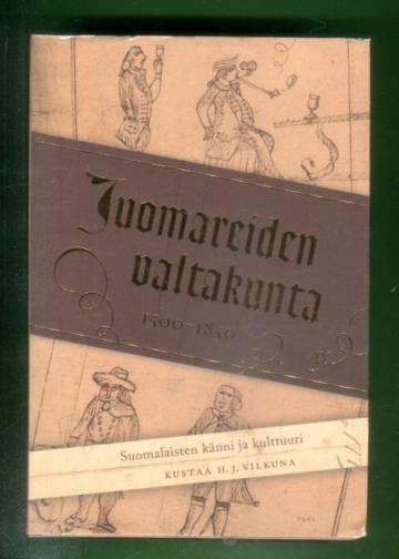 Juomareiden valtakunta - Suomalaisten känni ja kulttuuri 1500-1850