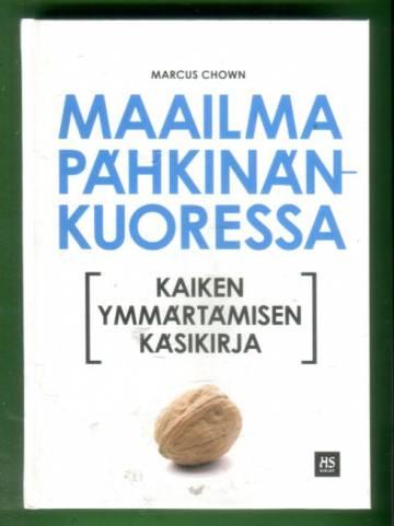 Maailma pähkinänkuoressa - Kaiken ymmärtämisen käsikirja