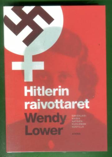 Hitlerin raivottaret - Saksalaisnaisia natsien kuoleman kentillä