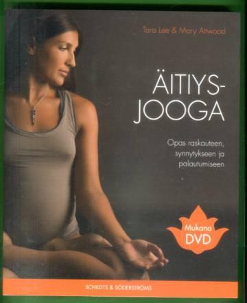 Äitiysjooga (+dvd) - Opas raskauteen, synnytykseen ja palautumiseen