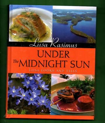 Under the Midnight Sun - Liisa Cooks and Tells