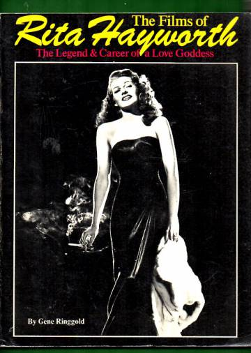 The Films of Rita Hayworth - The Legend & Career of a Love Goddess