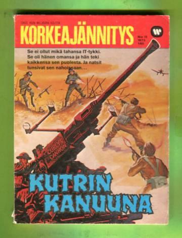 Korkeajännitys 18/73 - Kutrin kanuuna