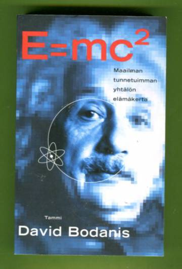E=mc² - Maailman kuuluisimman yhtälön elämäkerta
