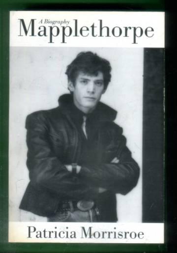 Mapplethorpe - A Biography