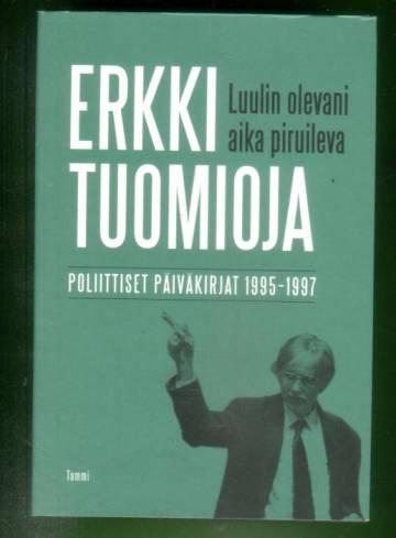 Luulin olevani aika piruileva - Poliittiset päiväkirjat 1995-1997