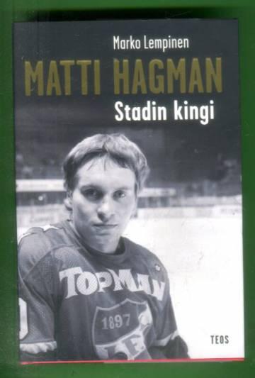 Matti Hagman - Stadin kingi