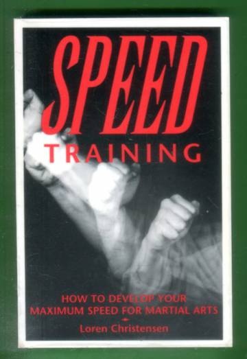 Speed Training - How to Develop Your Maximum Speed for Martial Arts