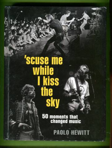 'scuse Me While I Kiss the Sky - 50 Moments that Changed Music
