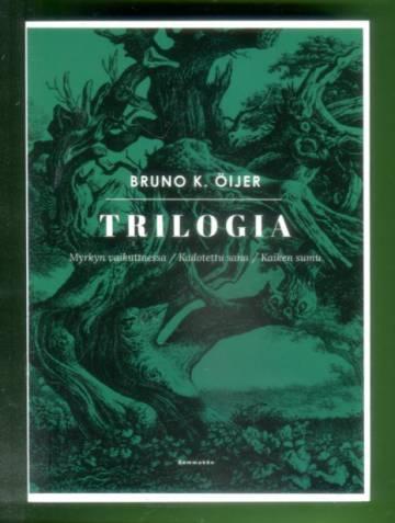 Trilogia - Myrkyn vaikuttaessa / Kadotettu sana / Kaiken sumu