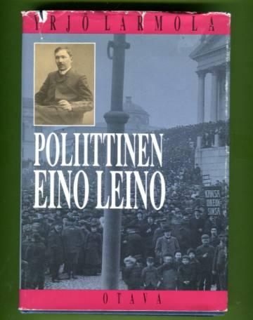 Poliittinen Eino Leino - Nuorsuomalaisuus ja poliittinen pettymys Eino Leinon tuotannossa 1904-1908