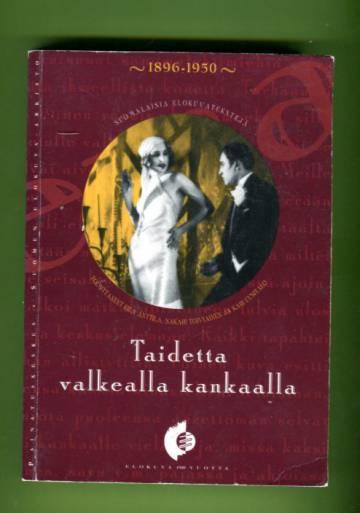 Taidetta valkealla kankaalla - Suomalaisia elokuvatekstejä 1896-1950