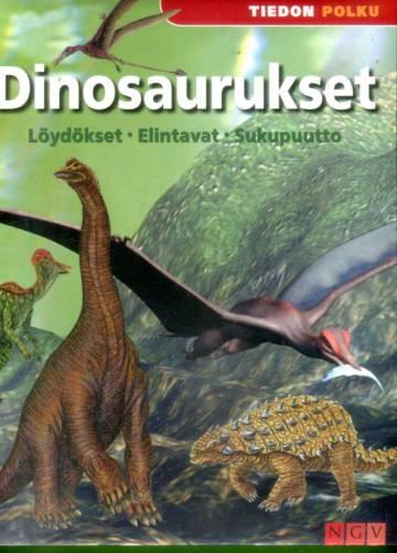 Dinosaurukset - Löydökset, elintavat, sukupuutto