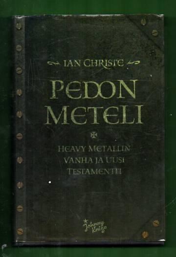Pedon meteli - Heavy metallin vanha ja uusi testamentti