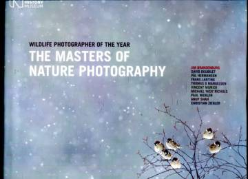 Wildlife Photographer of the Year - The Masters of Nature Photography