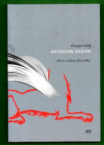 Nietzschen jälkeen - Miten tullaan filosofiksi