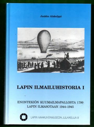 Lapin ilmailuhistoria 1 - Enontekiön kuumailmapallosta 1799 Lapin ilmasotaan 1944-1945