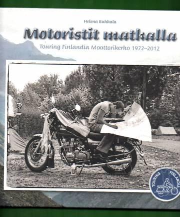 Motoristit matkalla - Touring Finlandia Moottorikerho 1972-2012