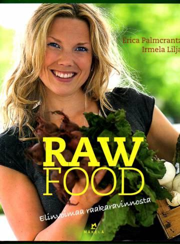 Raw food - Elinvoimaa raakaravinnosta